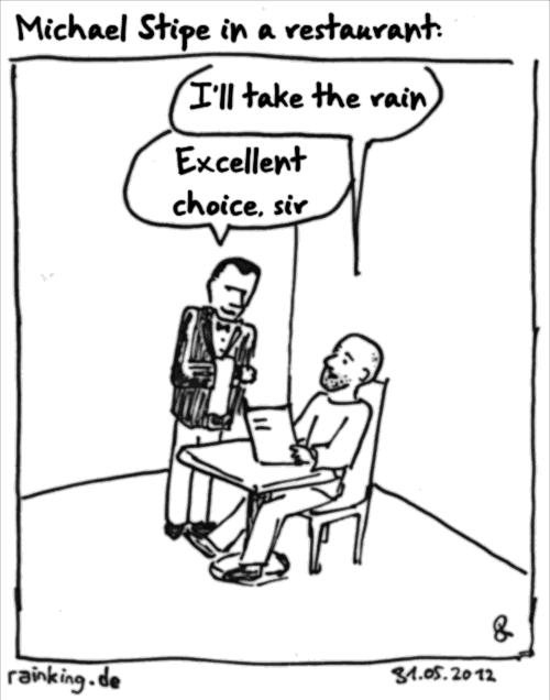 michael stipe REM R.E.M. I'll take the rain restaurant