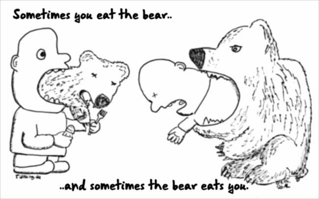 cartoon sometimes you eat the bear and sometimes the bear eats you